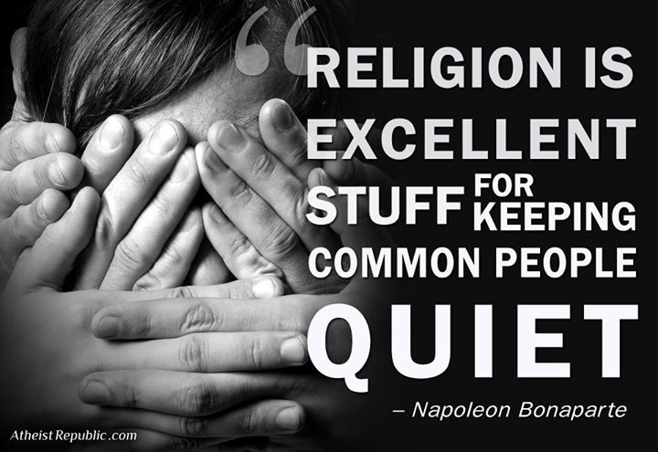 Religion is excellent stuff for keeping common people quiet