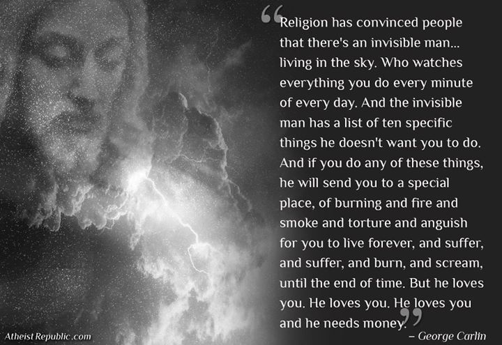 George Carlin Quote On The Ten Commandments: George Carlin: God Loves You. He Loves You And He Needs Money