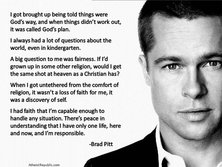 Brad Pitt  - I have only one life