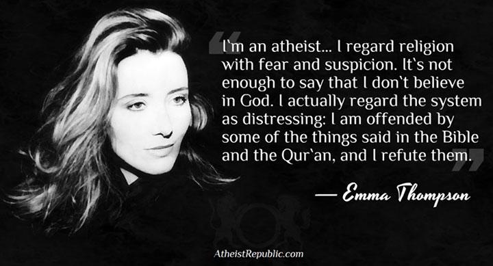 Emma thompson i m an atheist i regard religion with fear amp suspicion