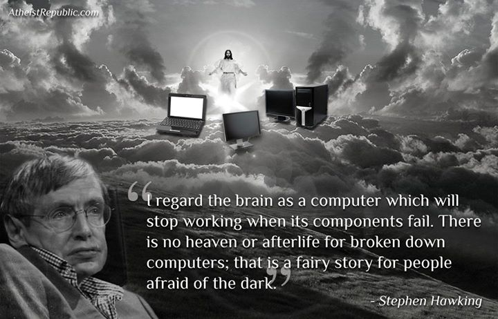 Stephen Hawking: There is no Heaven or Afterlife