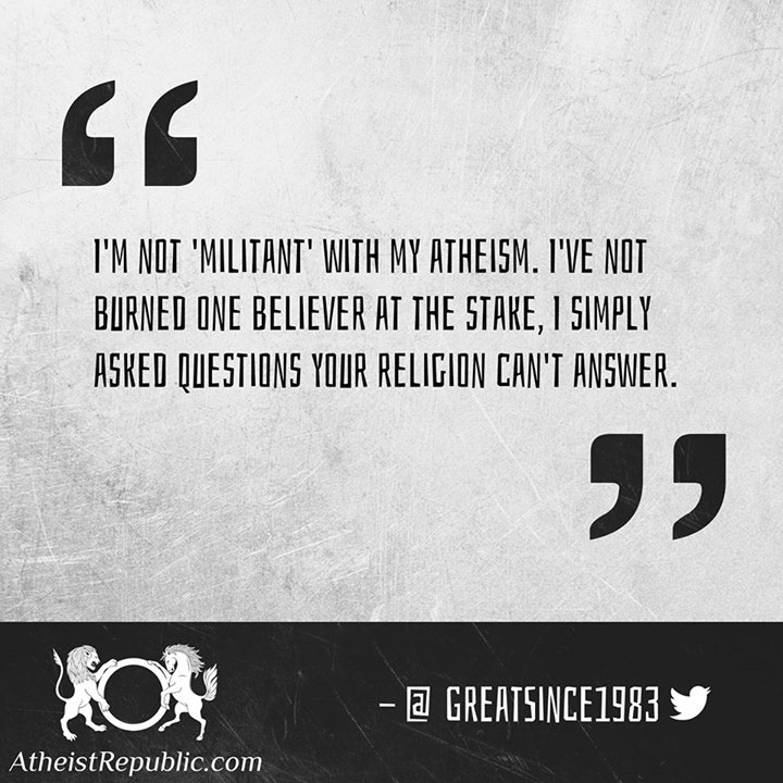 Im Not Militant with my Atheism