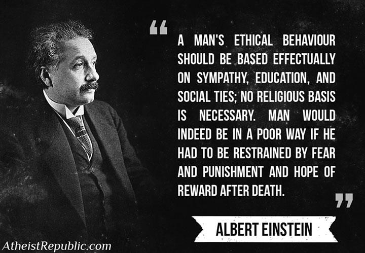 Man's Ethical Behavior - Albert Einstein
