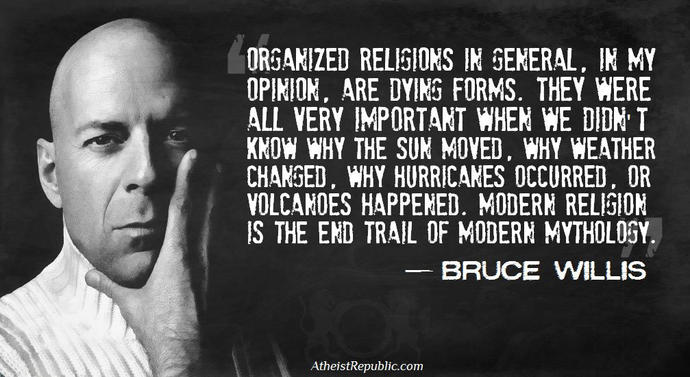 Bruce Willis: Organized Religions Are Dying Forms