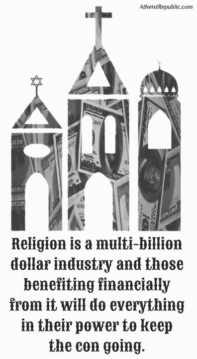 Religion is a Multi-Billion Dollar Industry.