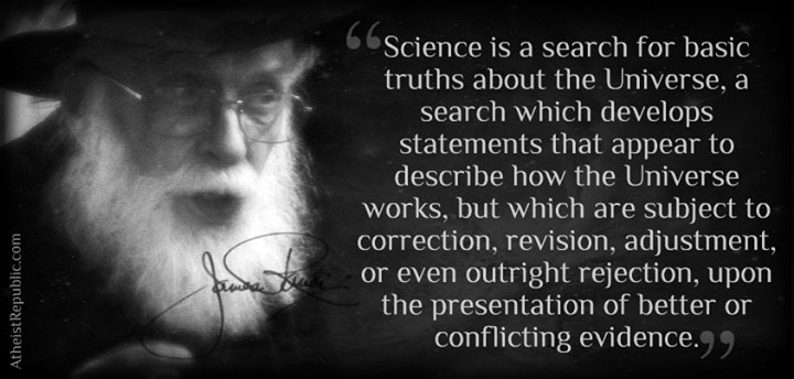 Science is a Search for Basic Truths About the Universe