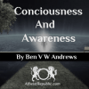 Consciousness and Awareness