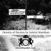 Density of Destiny