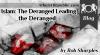 Deranged Leading the Deranged