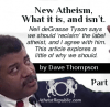 New Atheism, Part 1. What it is, and isn't.