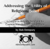 Addressing the Utility of Religious Belief