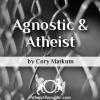 Agnostic and Atheist