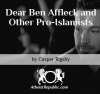 Dear Ben Affleck and Other Pro-Islamists