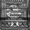 Desecularization of Canadian Politics