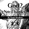 God? No, thanks.
