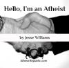 Hello, I'm an Atheist