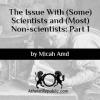 El Problema Con (Algunos) Científicos