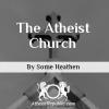 The Atheist Church
