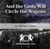 And the Gods Will Circle the Wagons