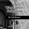 Why Faith is Delusional