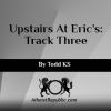 Upstairs At Eric's: Track Three
