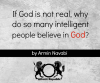 Why Intelligent People Believe God