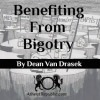 Benefiting from Bigotry