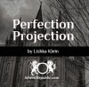 Perfection Projection