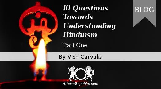 10 Questions Towards Understanding Hinduism