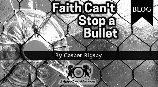 Faith Can't Stop a Bullet