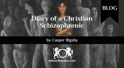 Diary of a Christian Schizophrenic