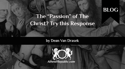 """The """"Passion"""" of the Christ?"""