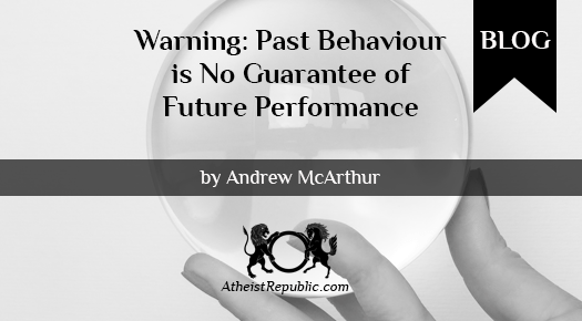 Warning: Past Behaviour is No Guarantee of Future Performance - Andrew McArthur