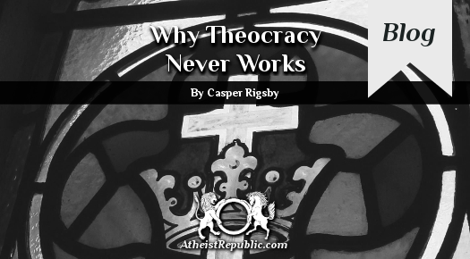 Why Theocracy Never Works