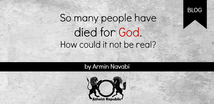 People have died for God