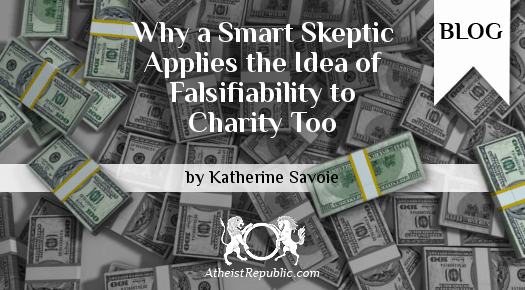Why a Smart Skeptic Applies the Idea of Falsifiability to Charity Too