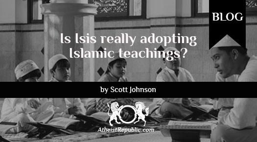 ISIS Adopting Islamic Teachings?