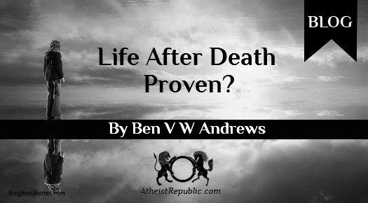 Life After Death Proven?