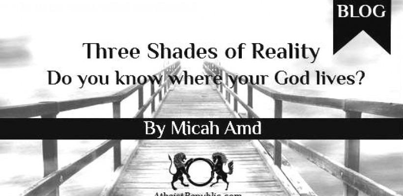 Three Shades of Reality