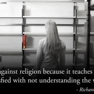 I am Against Religion
