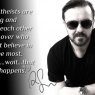 Ricky Gervais on Atheists Fighting