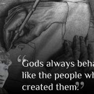 Gods Like The People Who Created Them