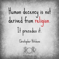 Human Decency Precedes Religion