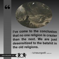 No One Religion Is Crazier Than The Next