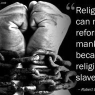 Religion can never reform Mankind