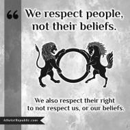 Respect People Not Beliefs