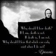 Why Should I Fear Death?