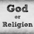 God or Religion