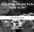 "Teaching Atheist Kids ""How to Be"""
