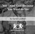 You Deny God Because You Want to Sin - Karen Loethen